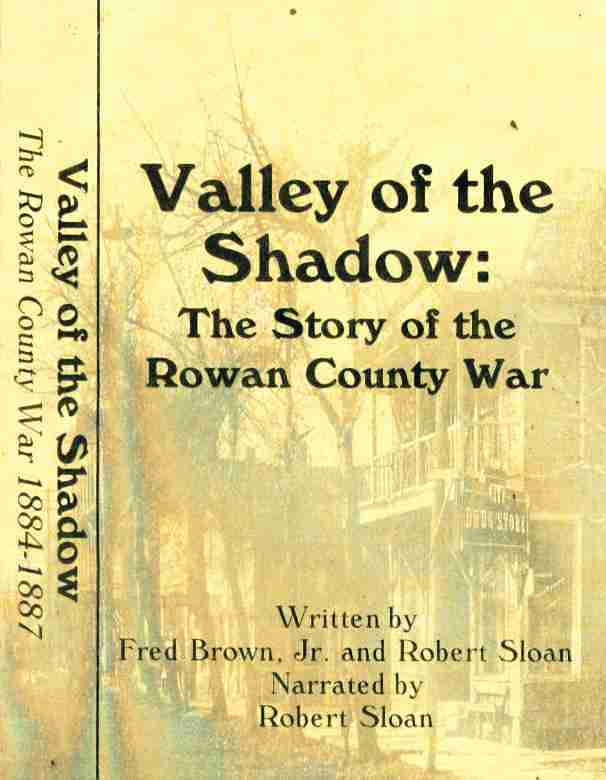 Valley of the Shadow: the story of the Rowan County War
